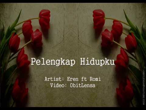 Eren ft Romi~Pelengkap Hidupku with lyrics