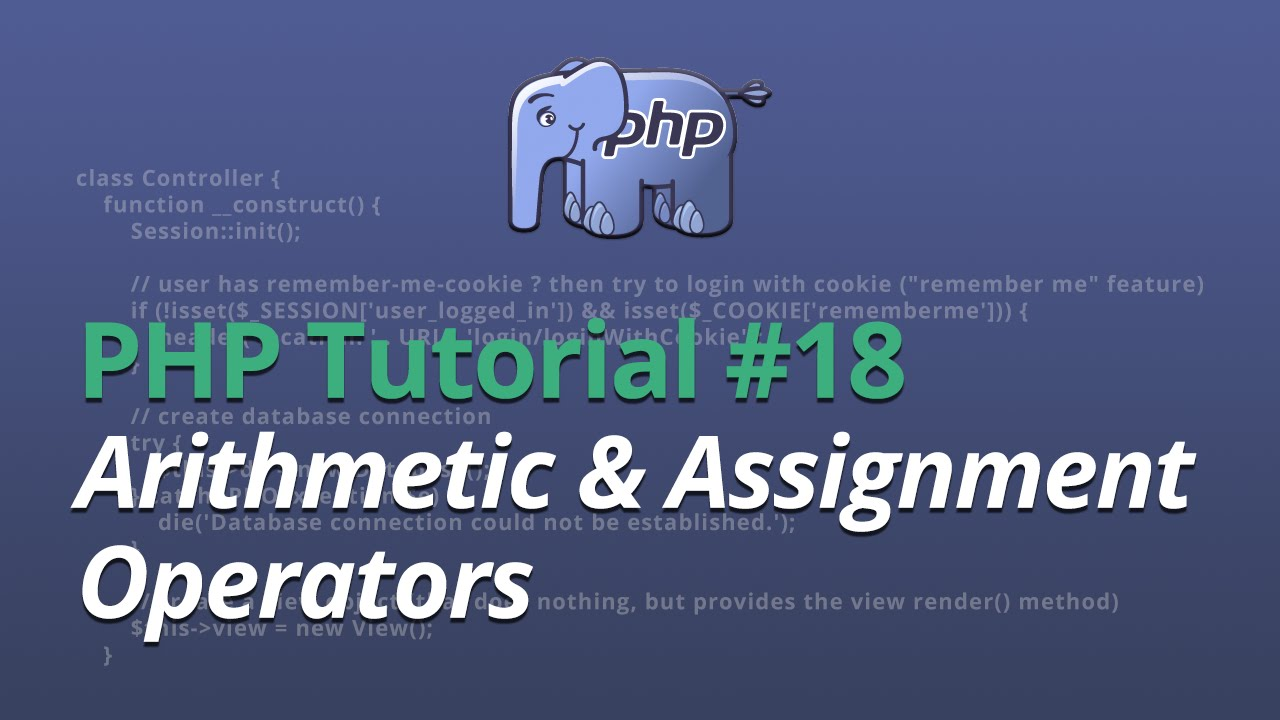 PHP Tutorial - #18 - Arithmetic & Assignment Operators