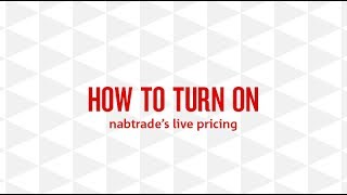 How to turn on nabtrade's live pricing