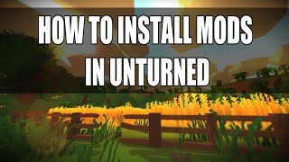 How to Install Mods? - Tutorial - Unturned 3.13.1.0