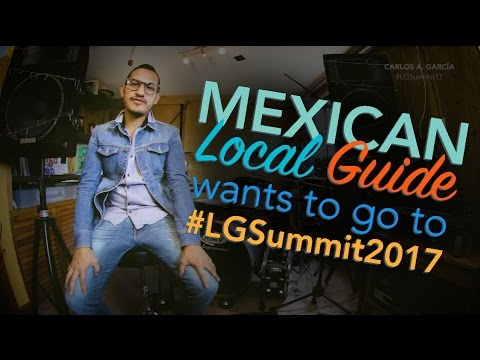 Google Local Guides Summit Application #LGSummit2017 - Carlos from Mexico