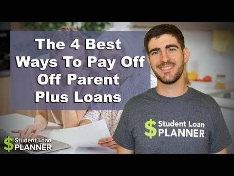 The 4 Best Ways to Pay Off Parent Plus Loans | Student Loan Planner