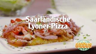 Kochen mit Globus - Saarländische Lyoner-Pizza