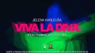 JELENA KARLEUSA | VIVA LA DIVA SHOW | 15. JUN | USCE thumbnail