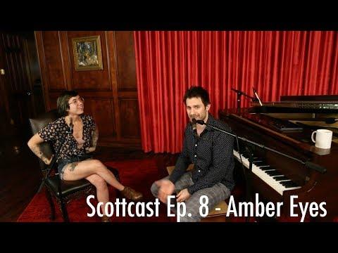 Scottcast Ep. 8 - Amber Eyes