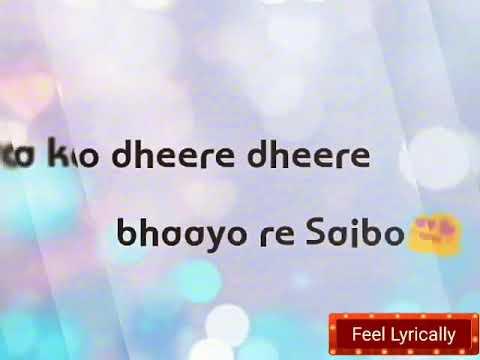 WhatsApp Status Video Song || Dheere Dheere Naino ko Dheere || Lyrics ||