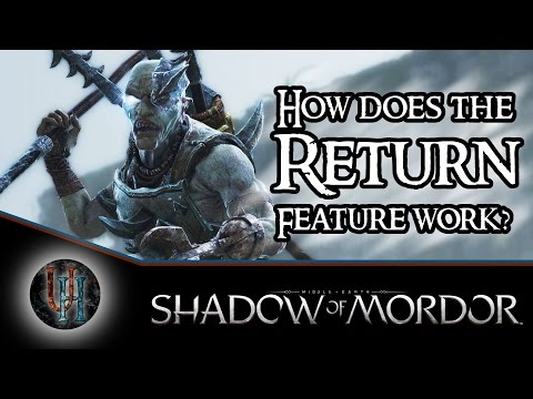 Middle-Earth: Shadow of Mordor - How does the Return feature work?