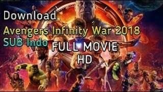 Cara download film Avengers Infinity War 2018 subtitle Indonesia