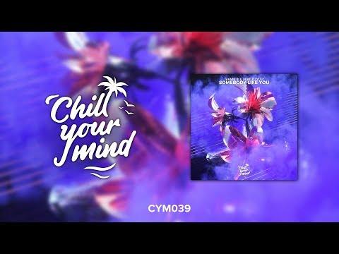 Gianni Blu - Somebody Like You feat DLylez ChillYourMind Release