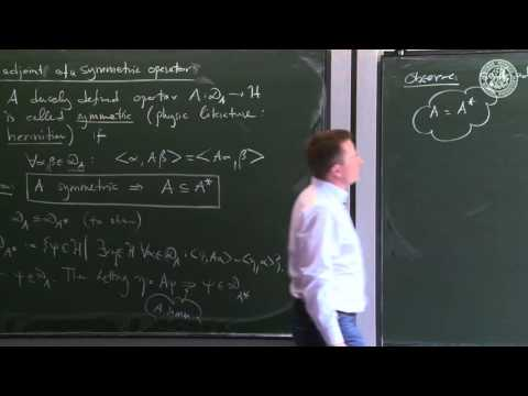 Self adjoint and essentially self-adjoint operators - Lec 07 - Frederic Schuller