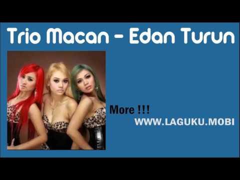 Trio Macan - Edan Turun (Single Dangdut 2016)