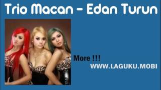 Trio Macan - Edan Turun (Single Dangdut 2016)