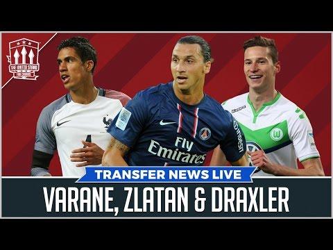 Draxler, Varane, Ibrahimovic | Manchester United Transfer News