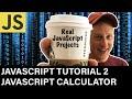 JavaScript Tutorial 2 : JavaScript Calculator