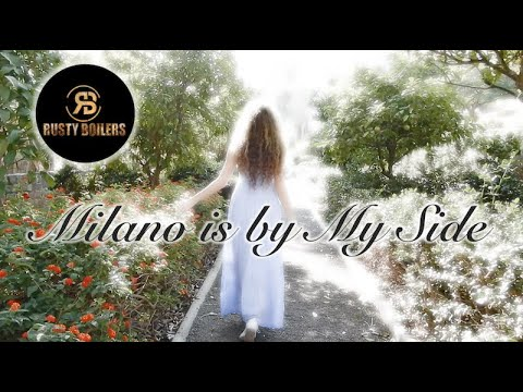 Rusty Boilers - Milano Is By My Side