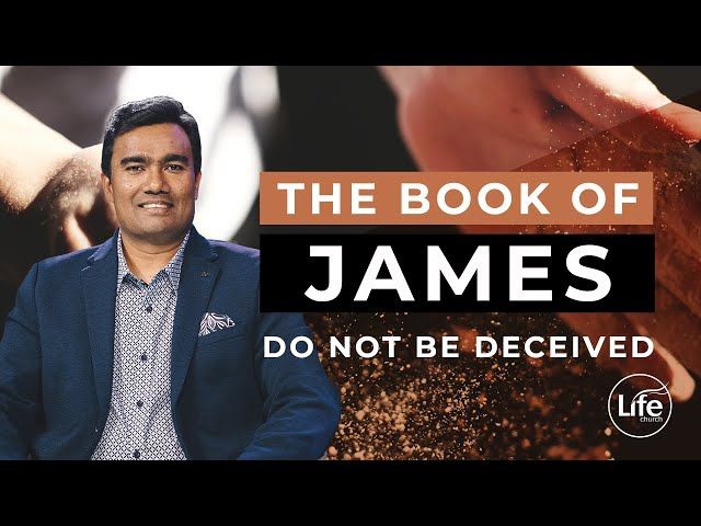 James Part 3 - Do Not Be Deceived | Rev Paul Jeyachandran