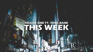 Headie One ft. Yxng Bane - This Week (Lyrics)