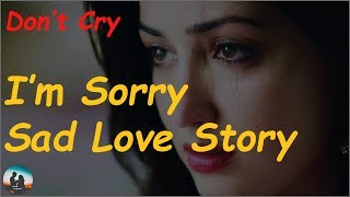 I Can't be Perfect | I'm Sorry | Very Sad and Heart Touching Love Story | love proposal