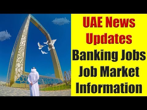 UAE News Update: UAE Bank Employees Face New Problems & Job