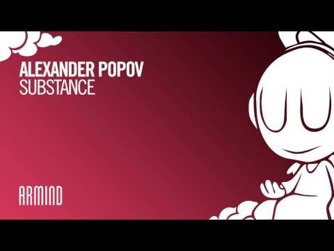 Alexander Popov - Substance (Extended Mix)