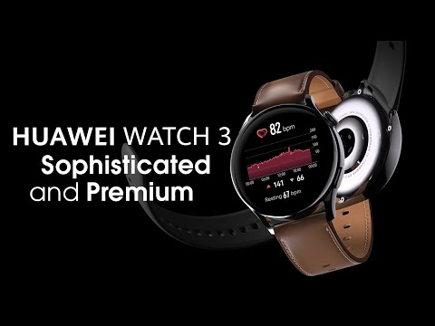 HUAWEI WATCH 3 - Sophisticated and Premium
