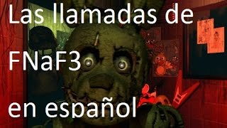 Las llamadas de FNaF3 en español