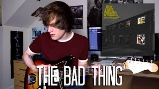 The Bad Thing - Arctic Monkeys Cover