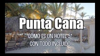 PUNTA CANA ¿Cómo es un hotel todo incluido?