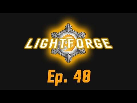 The Lightforge: Ep. 40: Who Needs Twos?