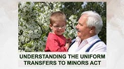 Understanding the Uniform Transfers to Minors Act