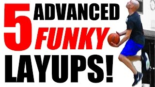 5 Funky ADVANCED Layups: Unstoppable Finishing At The Rim! Jelly Layup!
