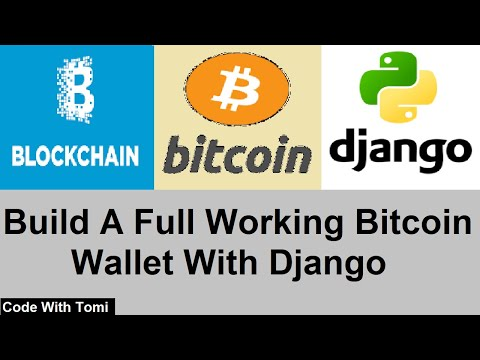 How To Build A Fully Working Bitcoin Wallet With Blockchain And Django