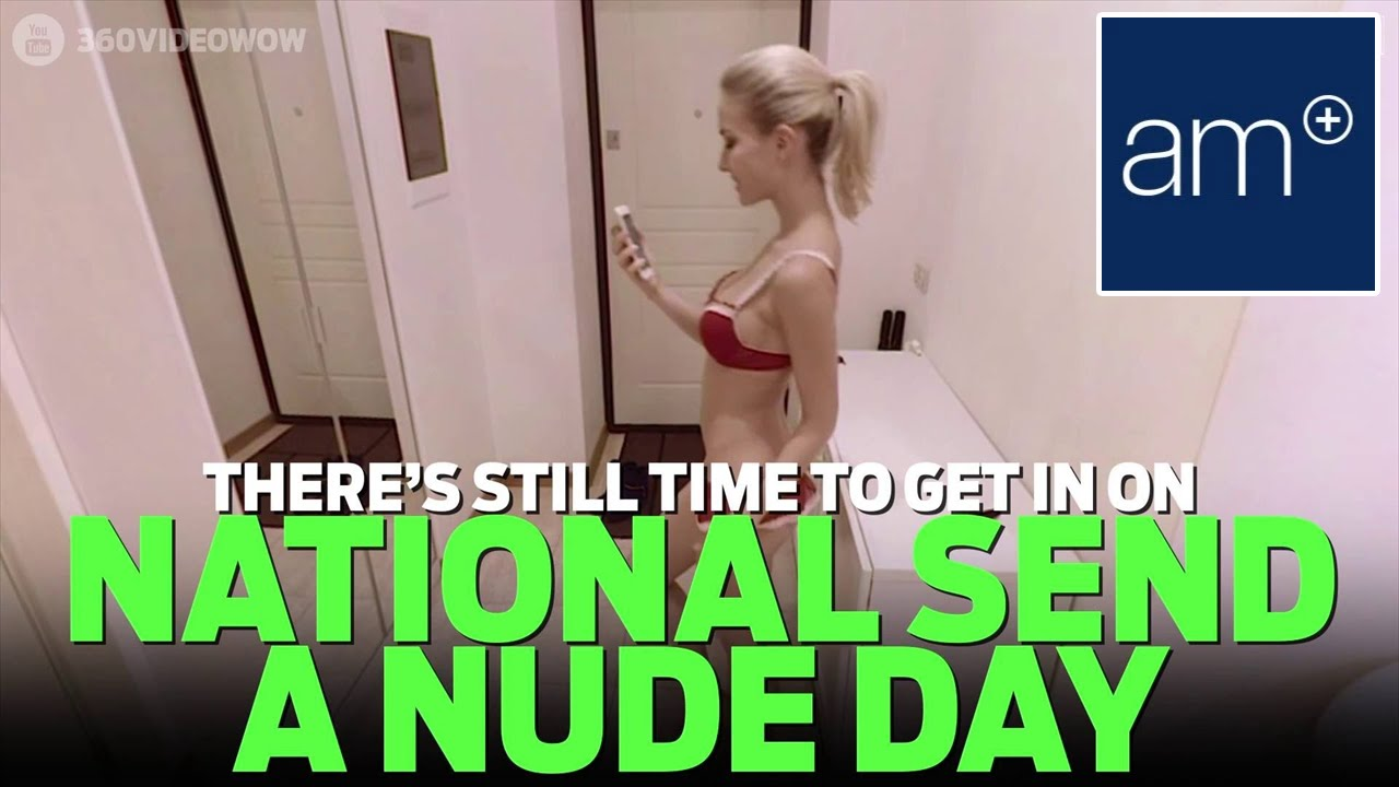 National Send A Nude Day  Dispatch - Youtube-7943