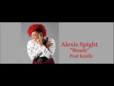 Alexis Spight Ft Kmillz Steady Remix