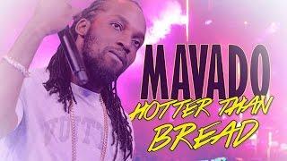 Mavado - Hotta Than Bread (Raw) [Drinks Up Riddim] October 2014