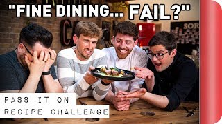FINE DINING Recipe Relay Challenge | Pass It On S1 E3 | SORTEDfood