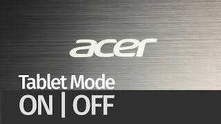 How to turn Tablet Mode ON & OFF - Acer Switch One 10   enable or disable tablet mode