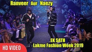 Ranveer Singh And Naezy ROCKS At Lakme Fashion Week 2019   #GullyBoy #LFW2019