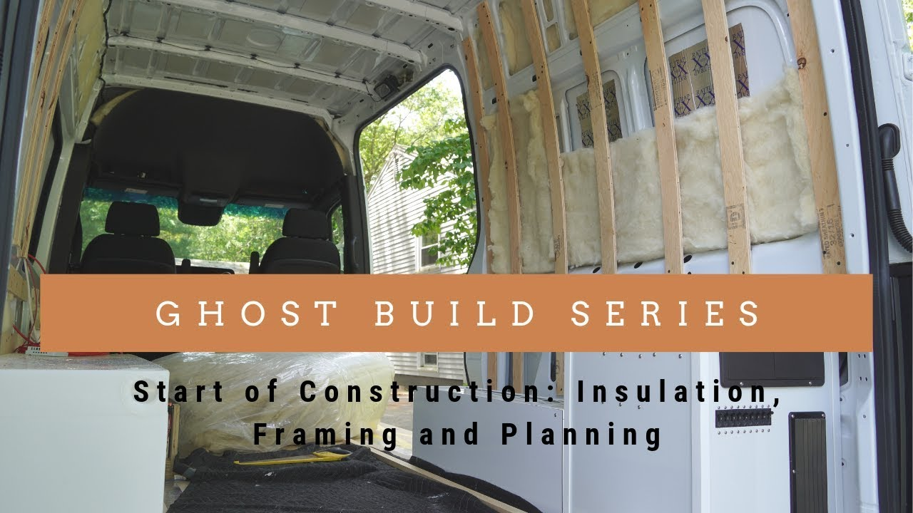 GHOST Van Build - Insulation, Framing and Planning