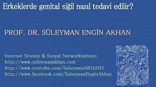 Erkeklerde genital siğil nasıl tedavi edilir? - Prof. Dr. Süleyman Engin Akhan