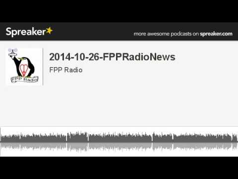 2014-10-26-FPPRadioNews (made with Spreaker)