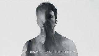 Paul Draper - Don't Poke The Bear