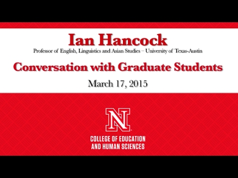 Ian Hancock Conversation with UNL Graduate Students