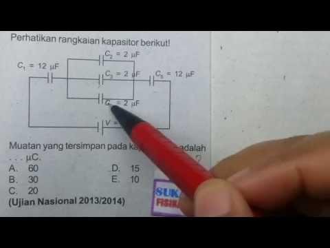 Kapasitor - soal muatan kapasitor jika dirangkai seri dan paralel-fisika SMA
