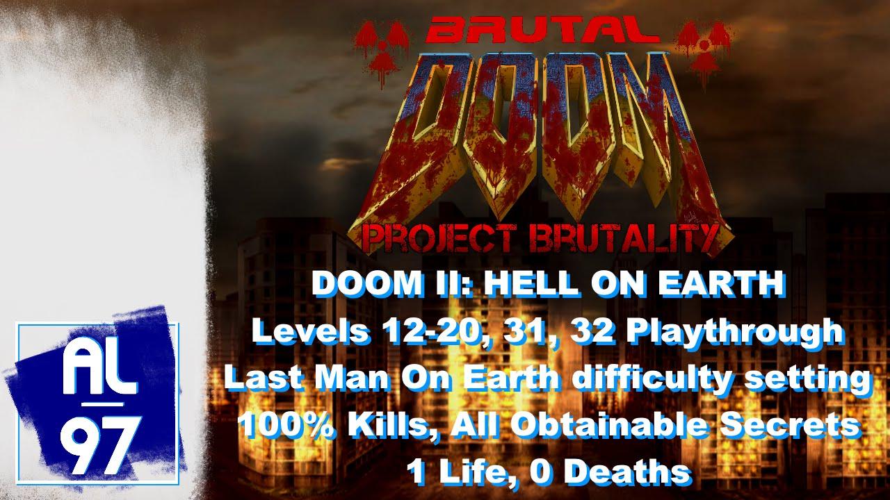 Doom II: Levels 12-20,31,32 (Project Brutality v2 03, Last Man On Earth,  100% Kills, 0 deaths)