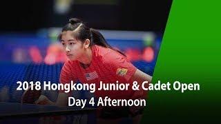 2018 ITTF Hang Seng Hong Kong Junior & Cadet Open - Day 4 (Afternoon)