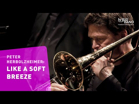 "Herbolzheimer: ""LIKE A SOFT BREEZE""   Frankfurt Radio Big Band   Jazz   Funk"