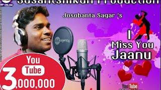 I Miss You Janu  Singer Jasobanta sagar Studio Version
