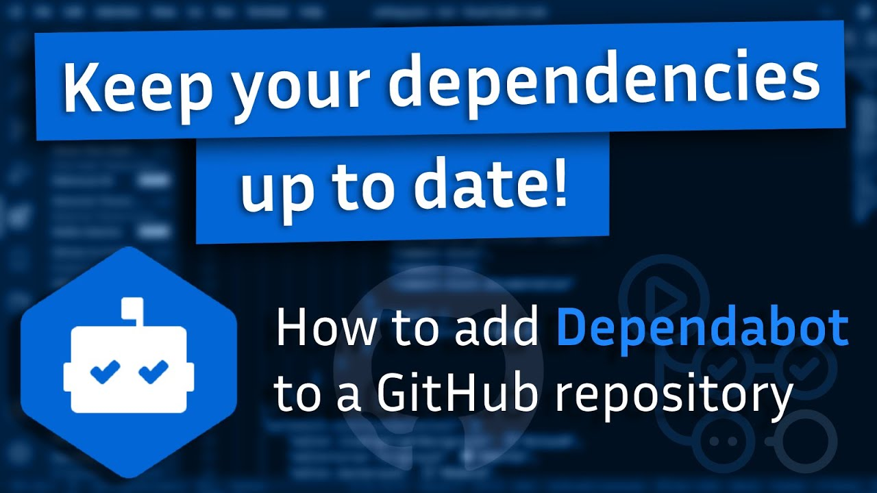 Keeping your dependencies updated automatically with Dependabot
