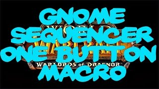 WOW 6.2.4 Gnome Sequencer - Tutorial - One Button Macro - How to Install